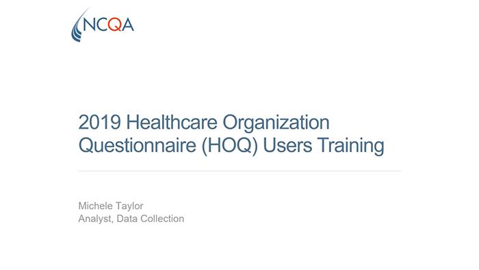2019 Healthcare Organization Questionnaire Presentation Ncqa